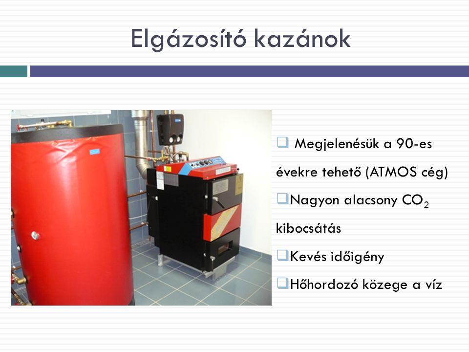 Főbb jellemzők  Hegesztve készülnek: - belső rész amely tüzelőanyaggal és égéstérrel érintkezik 6mm-es acéllemezből - külső burkolat stb.
