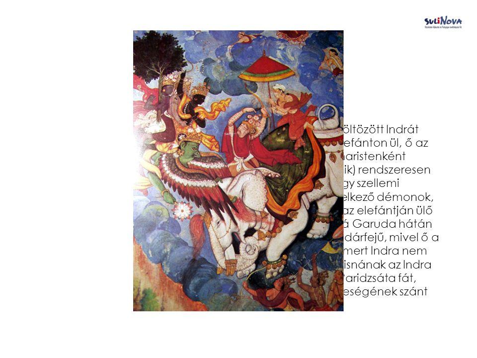 A történet A hindu köntösbe öltözött Indrát (piros köntös, az elefánton ül, ő az égiek királya és viharistenként gyakran megjelenik) rendszeresen megtámadják nagy szellemi hatalommal rendelkező démonok, és más istenek.