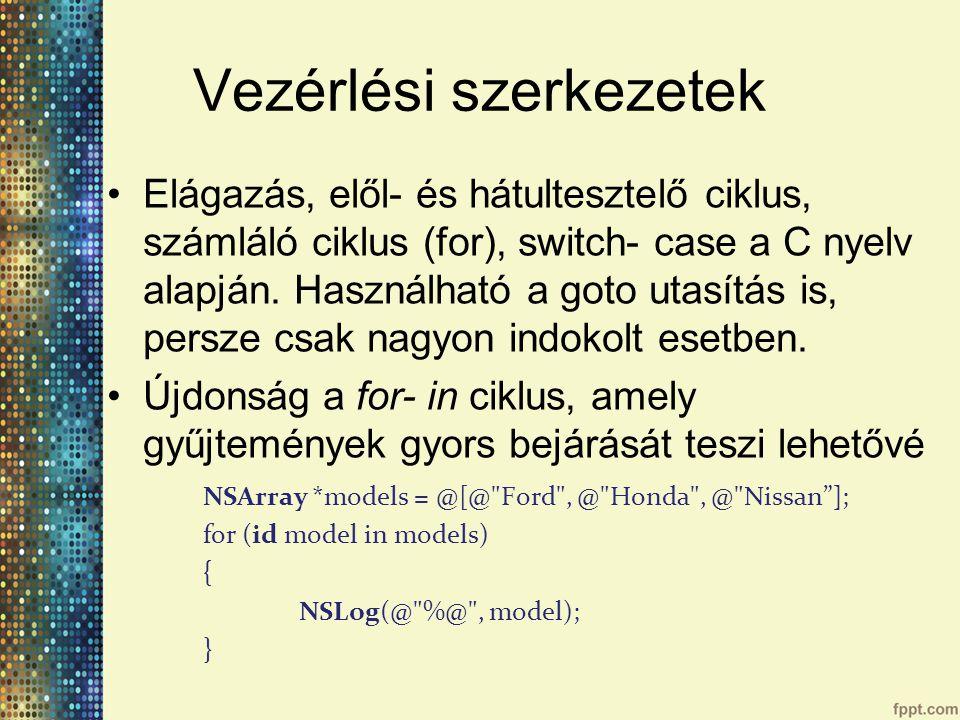 Vezérlési szerkezetek Elágazás, elől- és hátultesztelő ciklus, számláló ciklus (for), switch- case a C nyelv alapján.