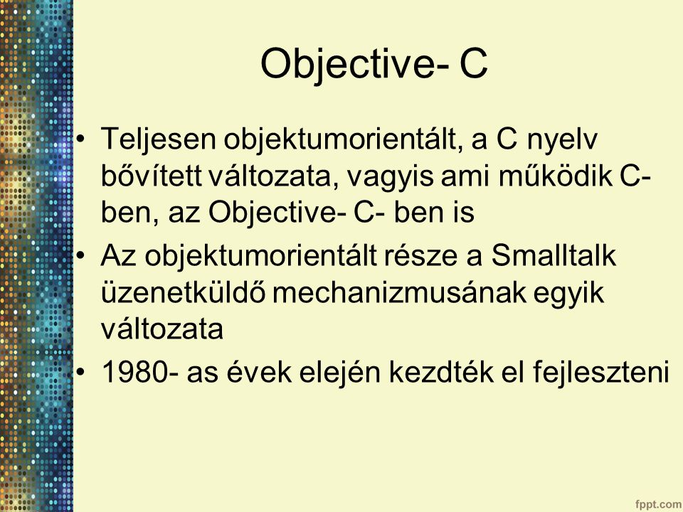 Típusok A string típus a C nyelvhez hasonlóan: char *str= This is a C string vagy char str[]= This is a C string. Objective- C- ben megjelenik az NSString osztály, amely számtalan metódussal segíti a stringek kezelését.