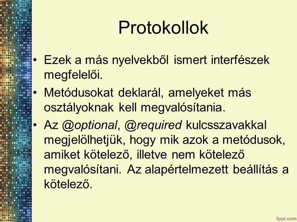 Protokollok Ezek a más nyelvekből ismert interfészek megfelelői.