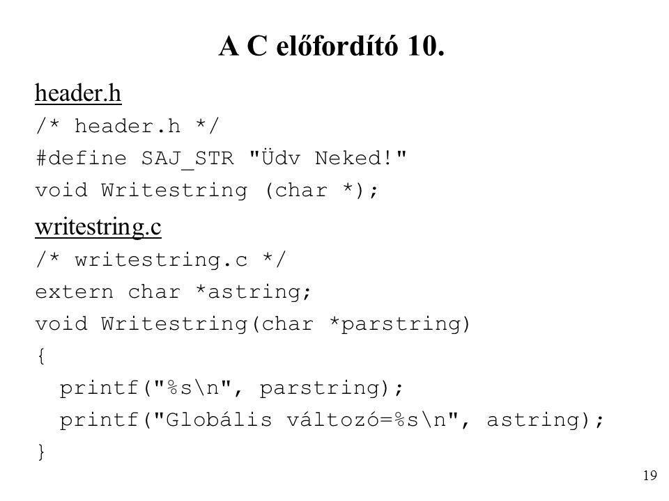 A C előfordító 10. header.h /* header.h */ #define SAJ_STR
