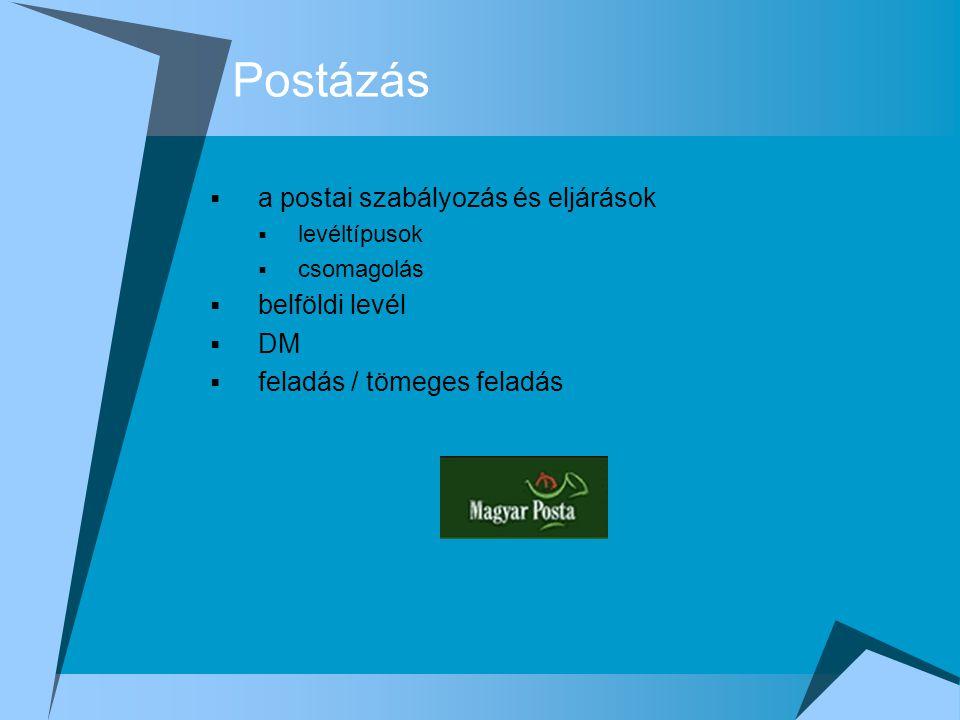 Postázás  a postai szabályozás és eljárások  levéltípusok  csomagolás  belföldi levél  DM  feladás / tömeges feladás