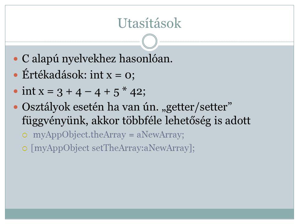 """Utasítások C alapú nyelvekhez hasonlóan. Értékadások: int x = 0; int x = 3 + 4 – 4 + 5 * 42; Osztályok esetén ha van ún. """"getter/setter"""" függvényünk,"""