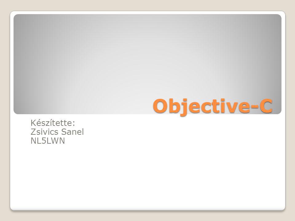 Objective-C Készítette: Zsivics Sanel NL5LWN
