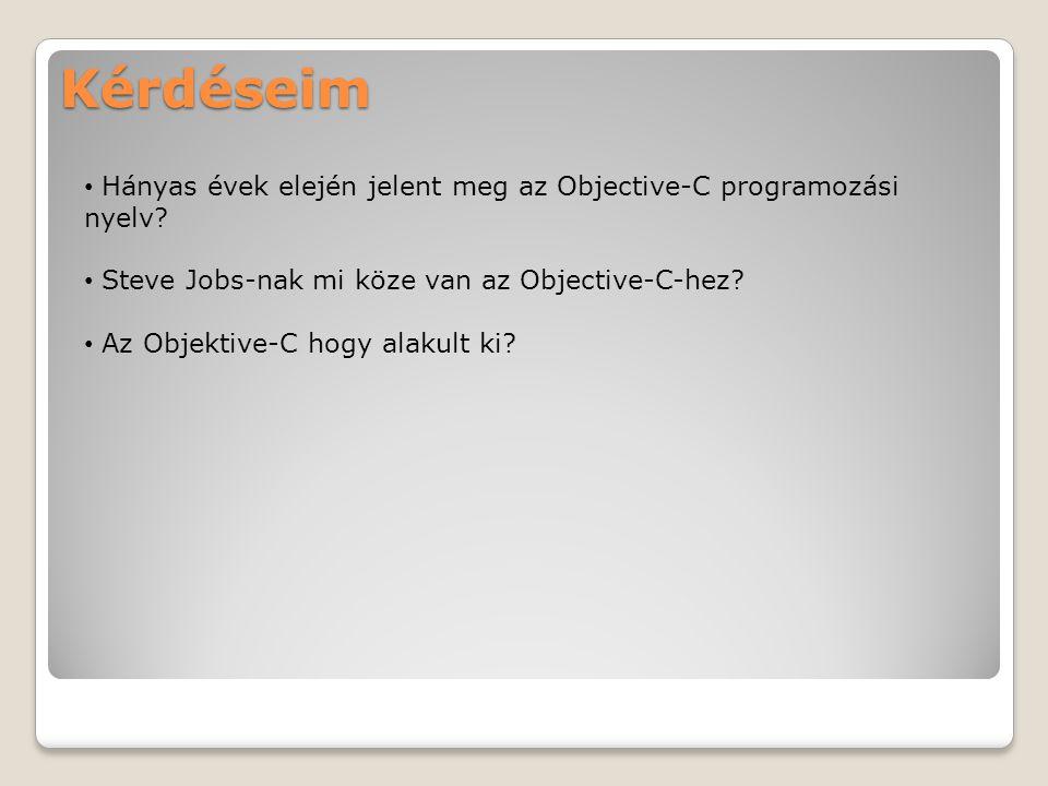 Kérdéseim Hányas évek elején jelent meg az Objective-C programozási nyelv? Steve Jobs-nak mi köze van az Objective-C-hez? Az Objektive-C hogy alakult