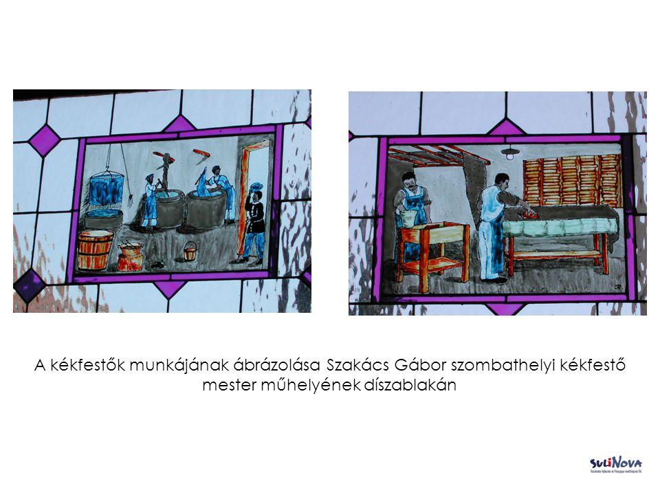 A kékfestők munkájának ábrázolása Szakács Gábor szombathelyi kékfestő mester műhelyének díszablakán