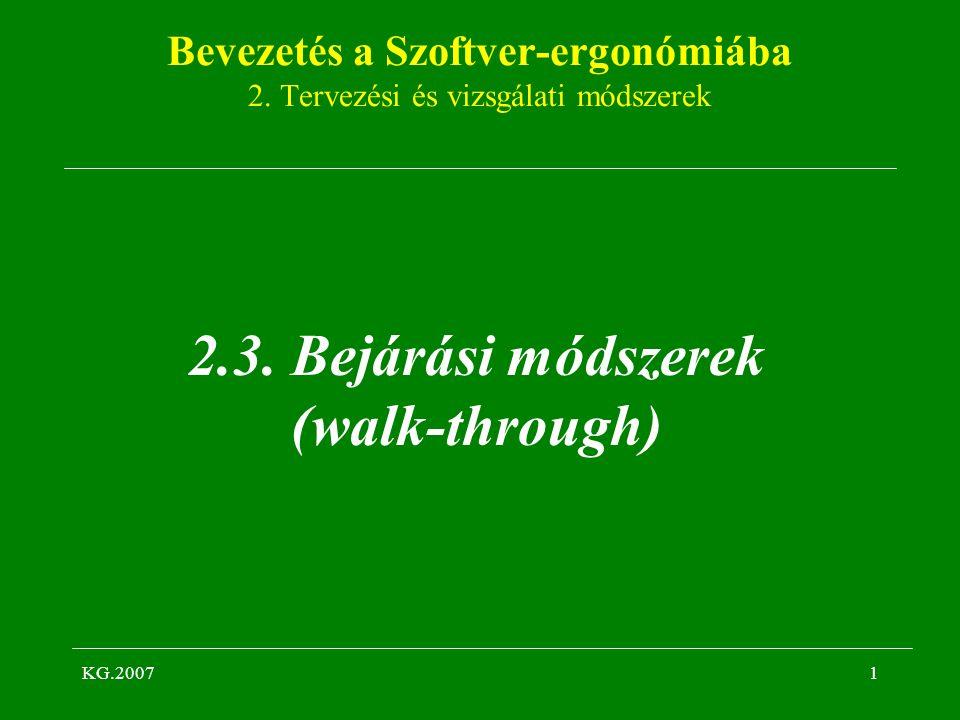 KG.20071 Bevezetés a Szoftver-ergonómiába 2. Tervezési és vizsgálati módszerek 2.3. Bejárási módszerek (walk-through)