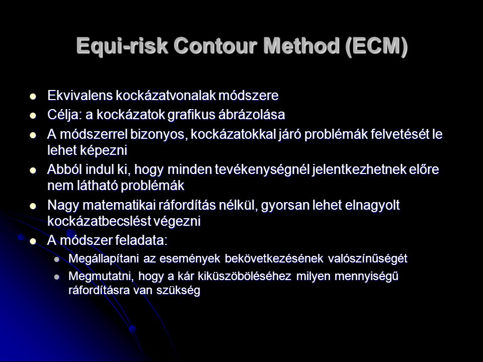 A kockázatok becslése kockázatgráfokkal A probléma korrigálásának költségei (DM) A probléma által várhatóan kiváltott kár (DM) A probléma jelentkezésének valószínűsége 1.000.000 100.000 10.000 1.000 100 10 10.000 1.000 100 0,1 0,2 0,3 0,4 0,5 0,6 0,7 0,8 0,9 1,0 Elhanyagolható kockázat Kis kockázat Közepes kockázat Nagy kockázat 1.