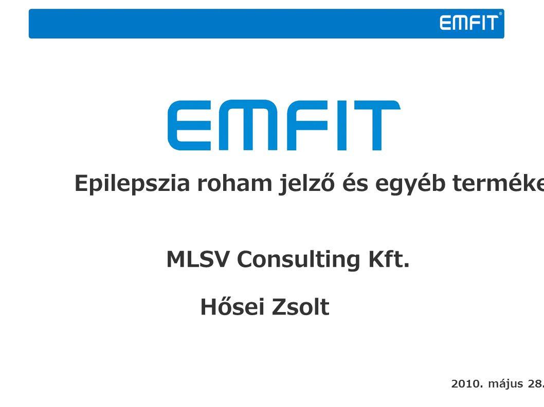 2010. május 28. Epilepszia roham jelző és egyéb termékek MLSV Consulting Kft. Hősei Zsolt