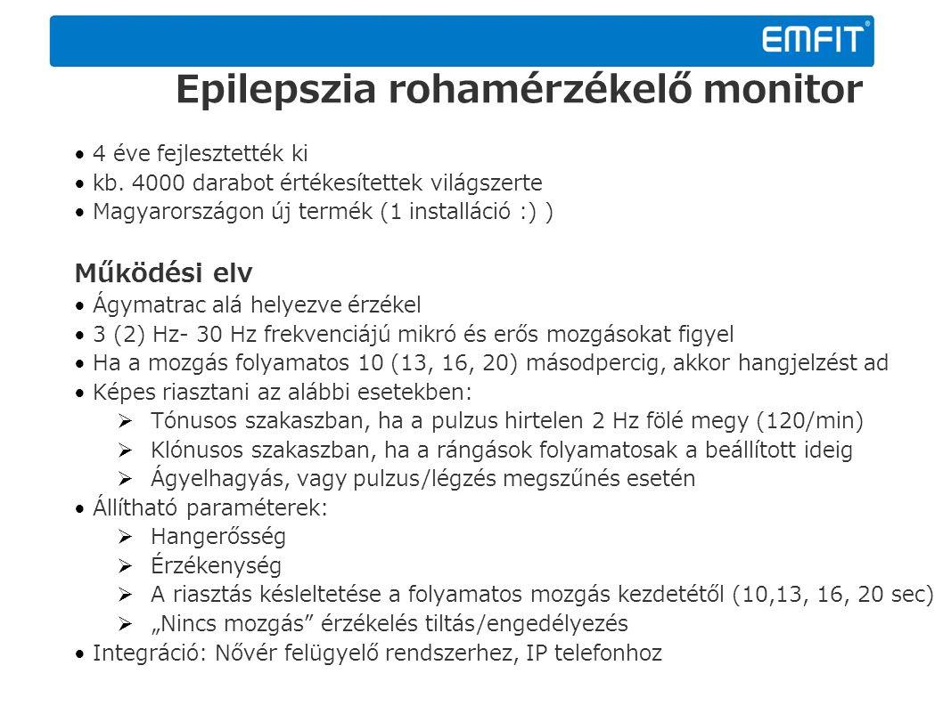 Epilepszia rohamérzékelő monitor 4 éve fejlesztették ki kb. 4000 darabot értékesítettek világszerte Magyarországon új termék (1 installáció :) ) Működ