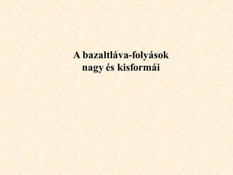 A bazaltláva-folyások nagy és kisformái