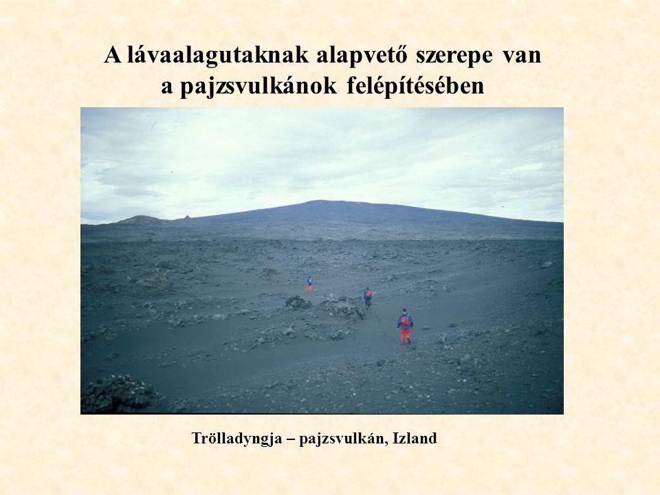 A lávaalagutaknak alapvető szerepe van a pajzsvulkánok felépítésében Trölladyngja – pajzsvulkán, Izland