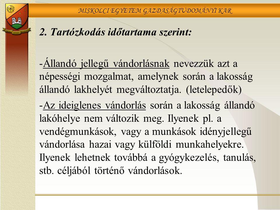 MISKOLCI EGYETEM GAZDASÁGTUDOMÁNYI KAR 2.