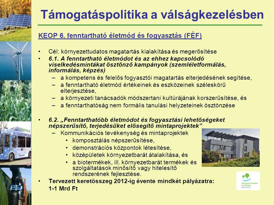 Támogatáspolitika a válságkezelésben KEOP 6.