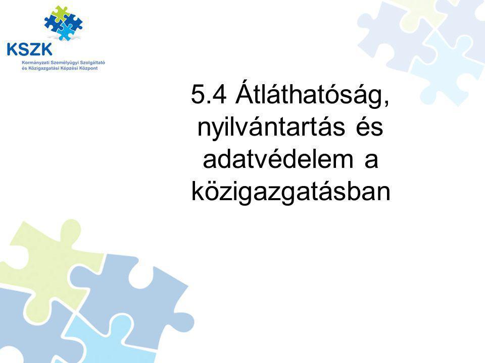 5.4 Átláthatóság, nyilvántartás és adatvédelem a közigazgatásban
