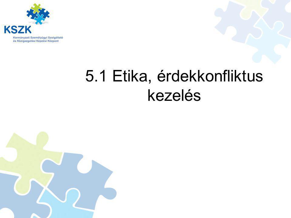 5.1 Etika, érdekkonfliktus kezelés