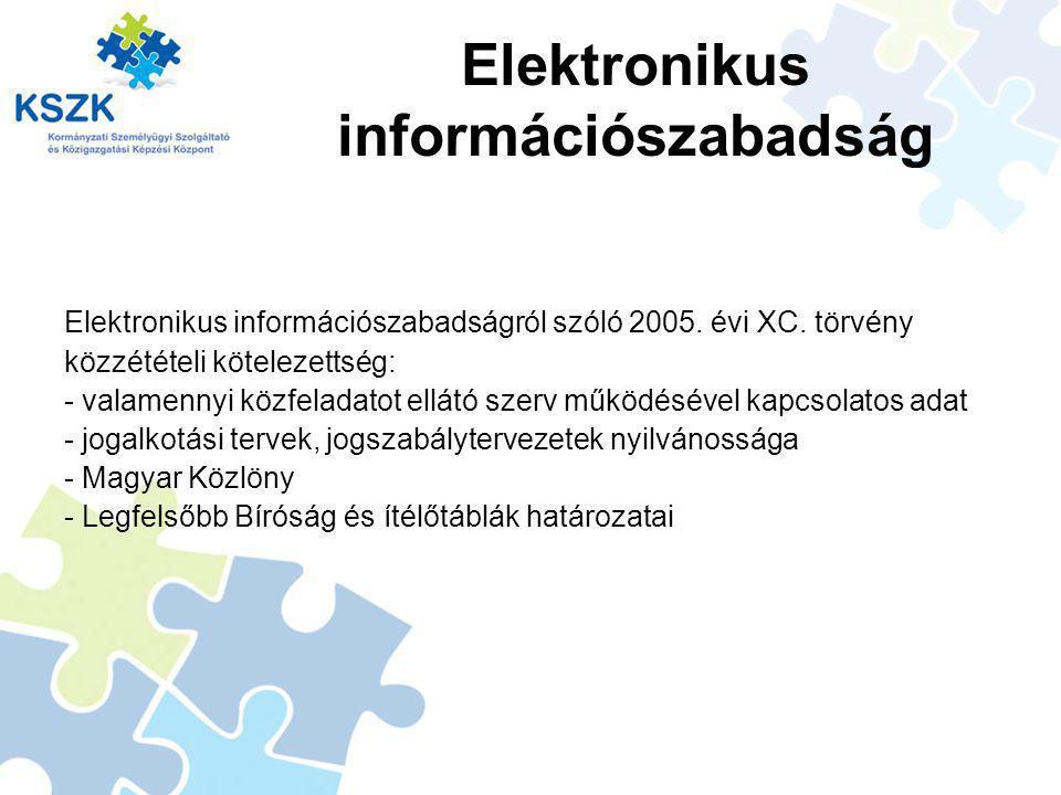 Elektronikus információszabadság Elektronikus információszabadságról szóló 2005.