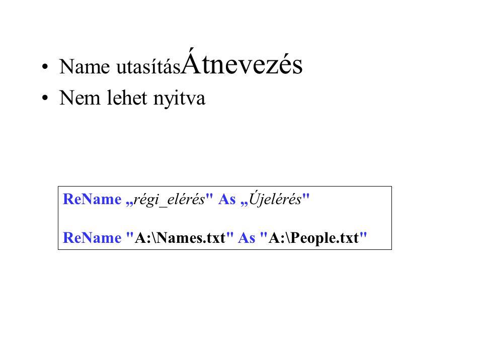 """Átnevezés Name utasítás Nem lehet nyitva ReName """"régi_elérés"""