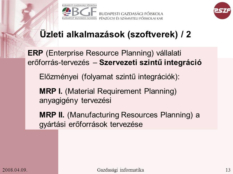 13Gazdasági informatika2008.04.09. ERP (Enterprise Resource Planning) vállalati erőforrás-tervezés – Szervezeti szintű integráció Előzményei (folyamat