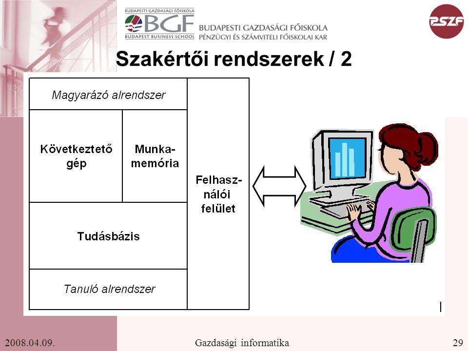 29Gazdasági informatika2008.04.09. Szakértői rendszerek / 2