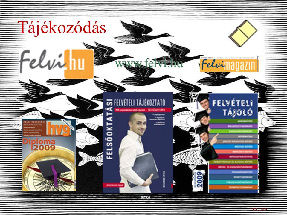 Továbbtanulás Összeállította: Veszelszkiné Huszárik Ildikó 2009–2010-ben a Bibó után