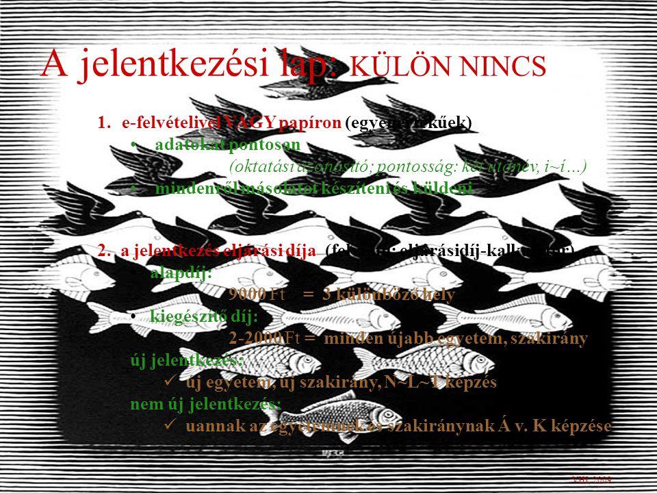  Tanulmányi pontok Ta=(1+2=)200 1.k özépiskolai eredmény = 100 pont öt tantárgy utolsó két tanult év év végi érdemjegyeinek 2-szeres összege: magyar nyelv és irodalom (nem kerekített átlaga) történelem matematika idegen nyelv választott tárgy 2.é rettségi bizonyítvány = 100 pont a négy kötelező és az egy szabadon választott érettségi tantárgy százalékos eredményeinek átlaga egész számra kerekítve magyar nyelv és irodalom történelem matematika idegen nyelv választott tárgy A tanulmányi pontok időkorlát nélkül számíthatók: jeles (5)100%jó (4) 79%, közepes (3) 59%elégséges (2) 39%.