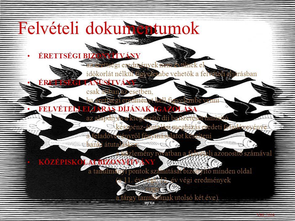 Felvételi dokumentumok küldése A jelentkezés címe: –honlapon:www.felvi.hu –postai úton:1380 Budapest, Pf.
