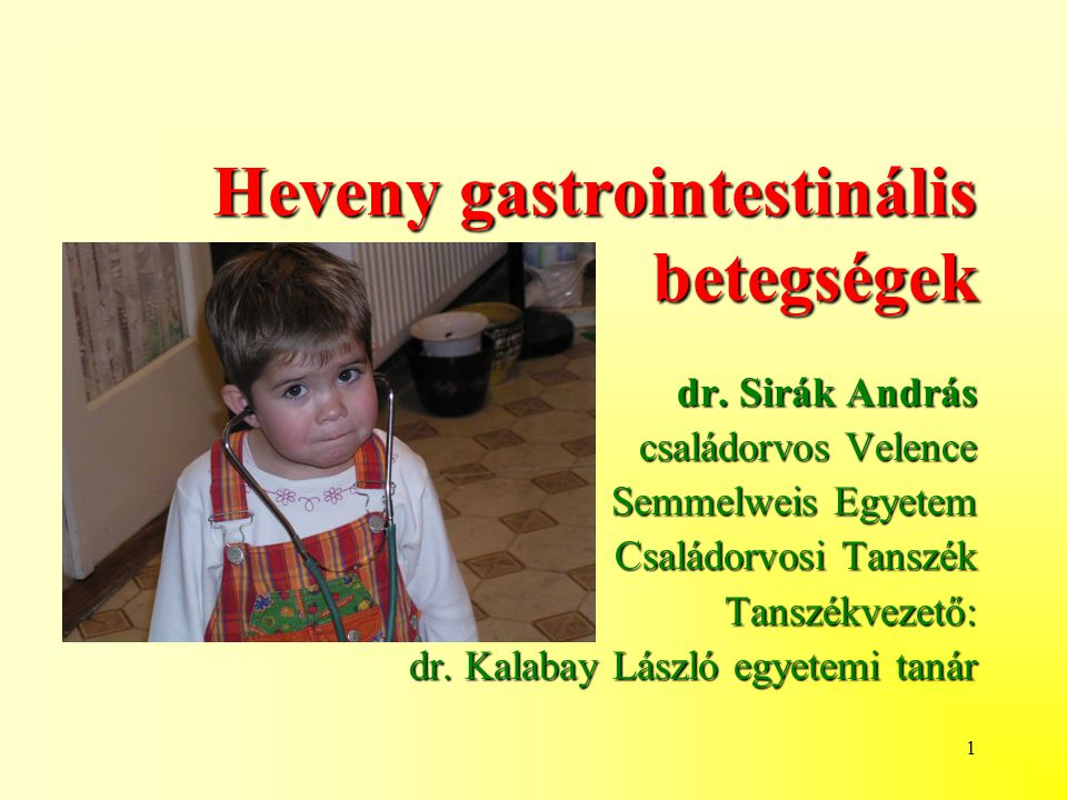 1 Heveny gastrointestinális betegségek dr.
