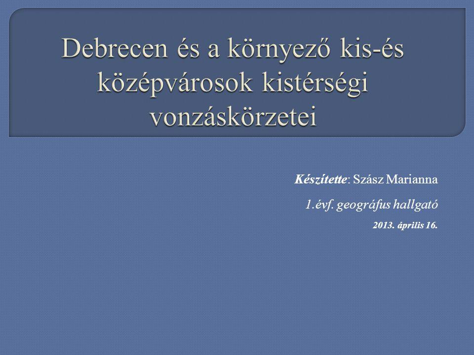 Készítette: Szász Marianna 1.évf. geográfus hallgató 2013. április 16.