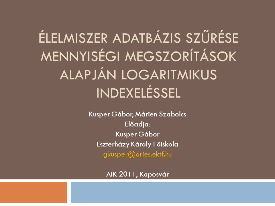 Tartalom  Az EgerFood projekt  Az eFilter projekt  Egészségügyi megszorítások  Megszorítás -> Bitmap Index  Az IMEE algoritmus  Adatforrásunk bemutatása  Teszt eredmények  Összefoglaló