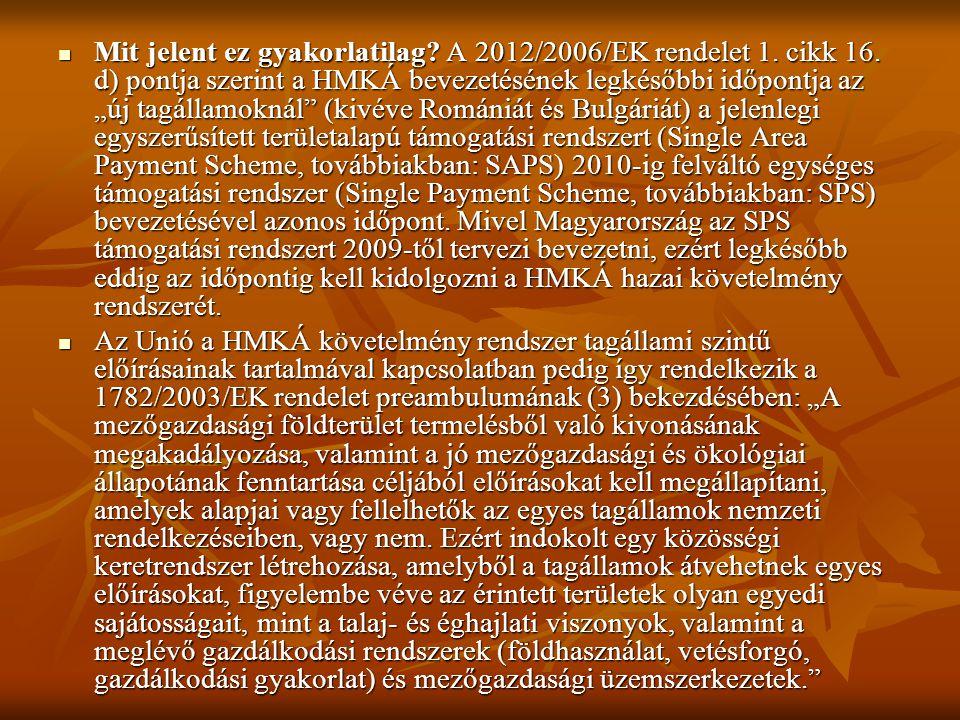 """Mit jelent ez gyakorlatilag? A 2012/2006/EK rendelet 1. cikk 16. d) pontja szerint a HMKÁ bevezetésének legkésőbbi időpontja az """"új tagállamoknál"""" (ki"""