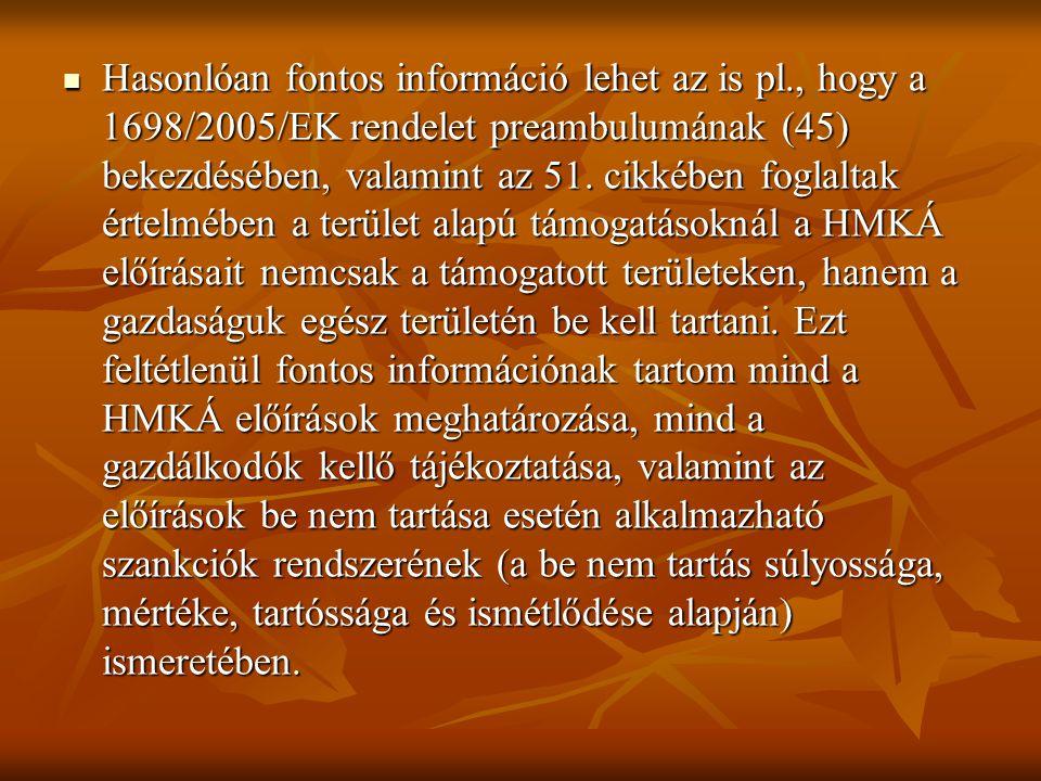 Hasonlóan fontos információ lehet az is pl., hogy a 1698/2005/EK rendelet preambulumának (45) bekezdésében, valamint az 51. cikkében foglaltak értelmé