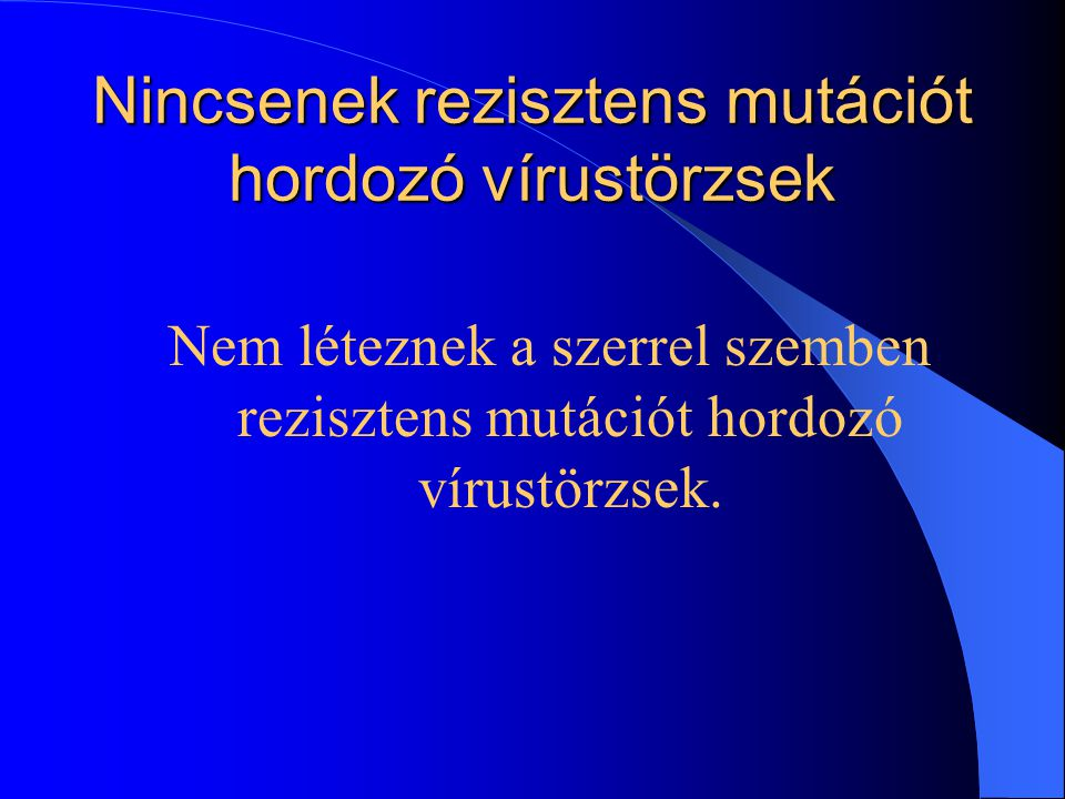 HBeAg-pozitív Adefovir (%) Placebo (%) HBeAg-negatív Adefovir (%) Placebo (%) Szövettani kép javulása53256433 HBeAg-szekvenció166NM HBeAg eltűnése2411