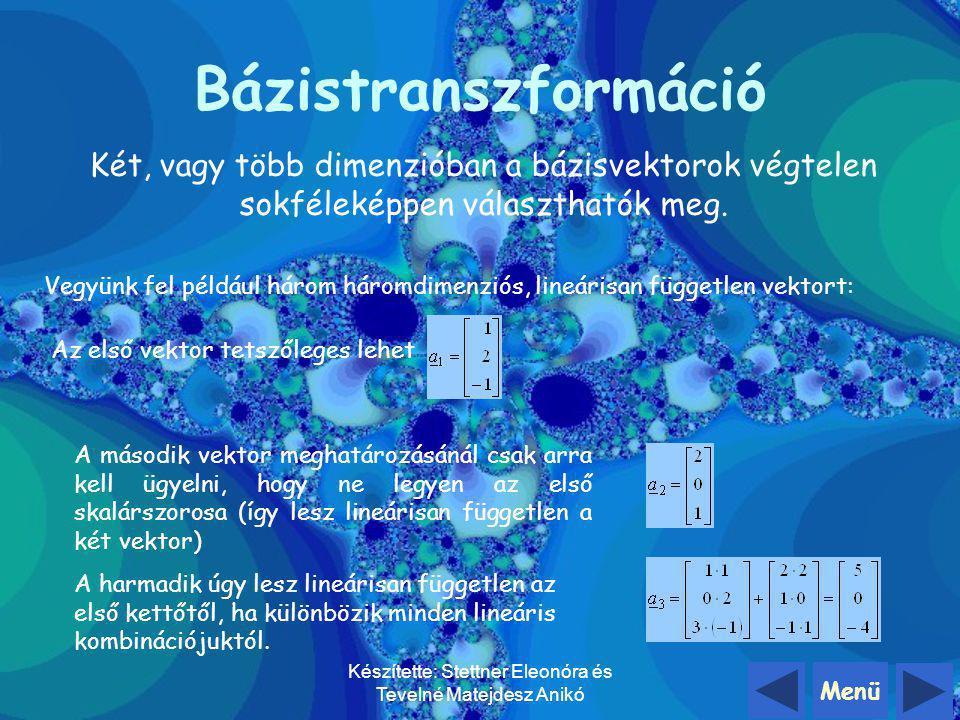 Menü Készítette: Stettner Eleonóra és Tevelné Matejdesz Anikó d koordinátái a, b bázisra vonatkozóan: (2, 1) Elemi bázistranszformáció d koordinátái e