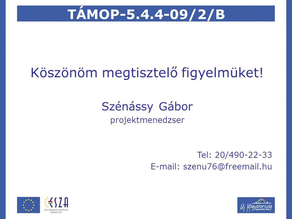 TÁMOP-5.4.4-09/2/B Köszönöm megtisztelő figyelmüket.