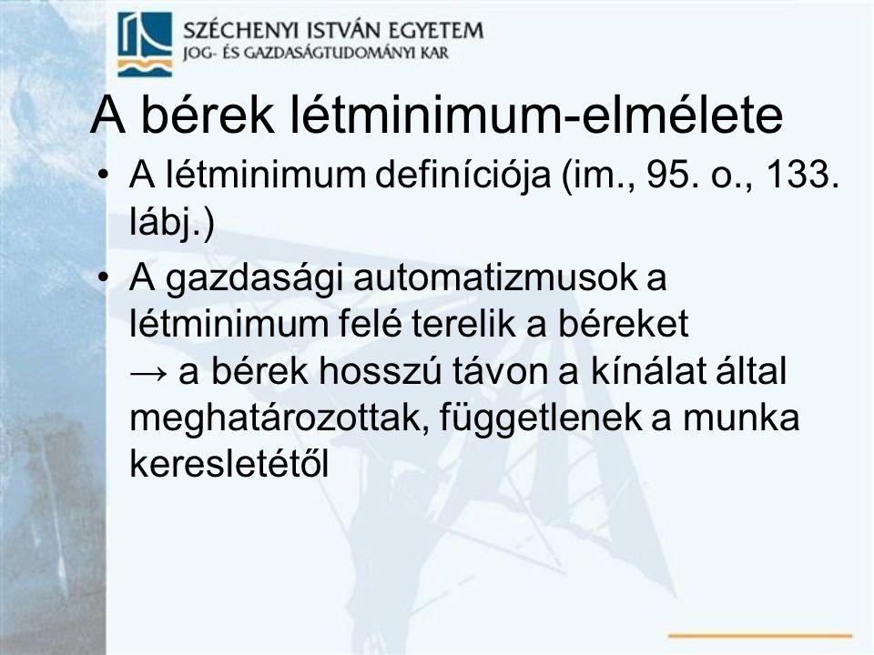 A bérek létminimum-elmélete A létminimum definíciója (im., 95.
