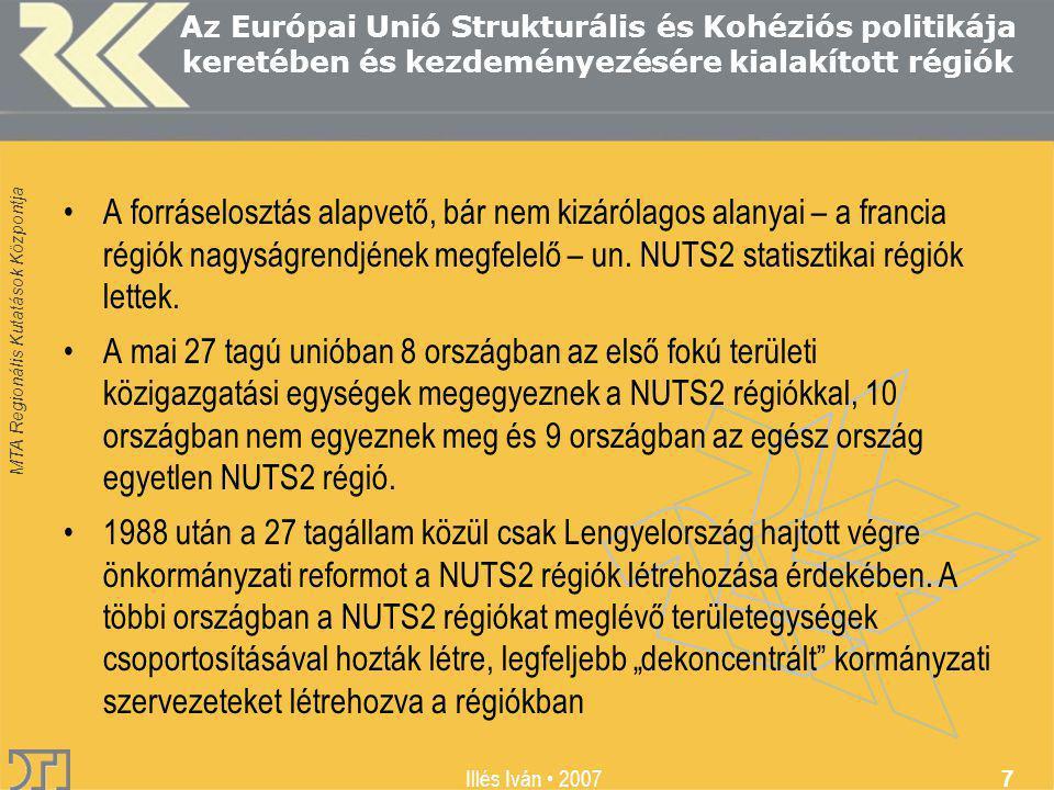 MTA Regionális Kutatások Központja Illés Iván 2007 7 Az Európai Unió Strukturális és Kohéziós politikája keretében és kezdeményezésére kialakított rég