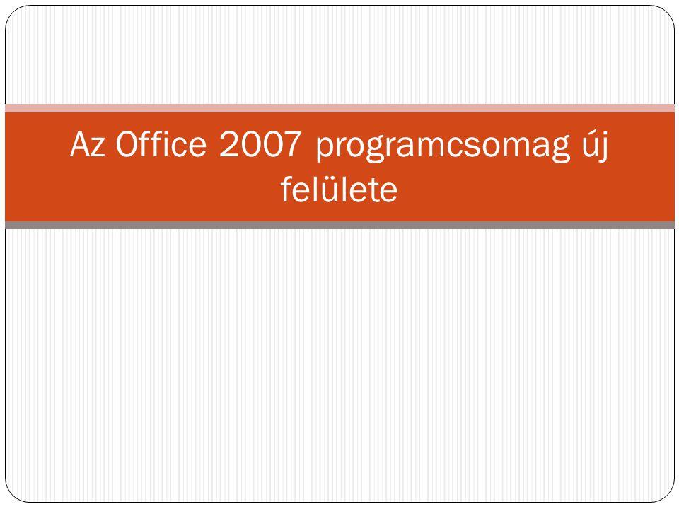 Az Office 2007 programcsomag új felülete