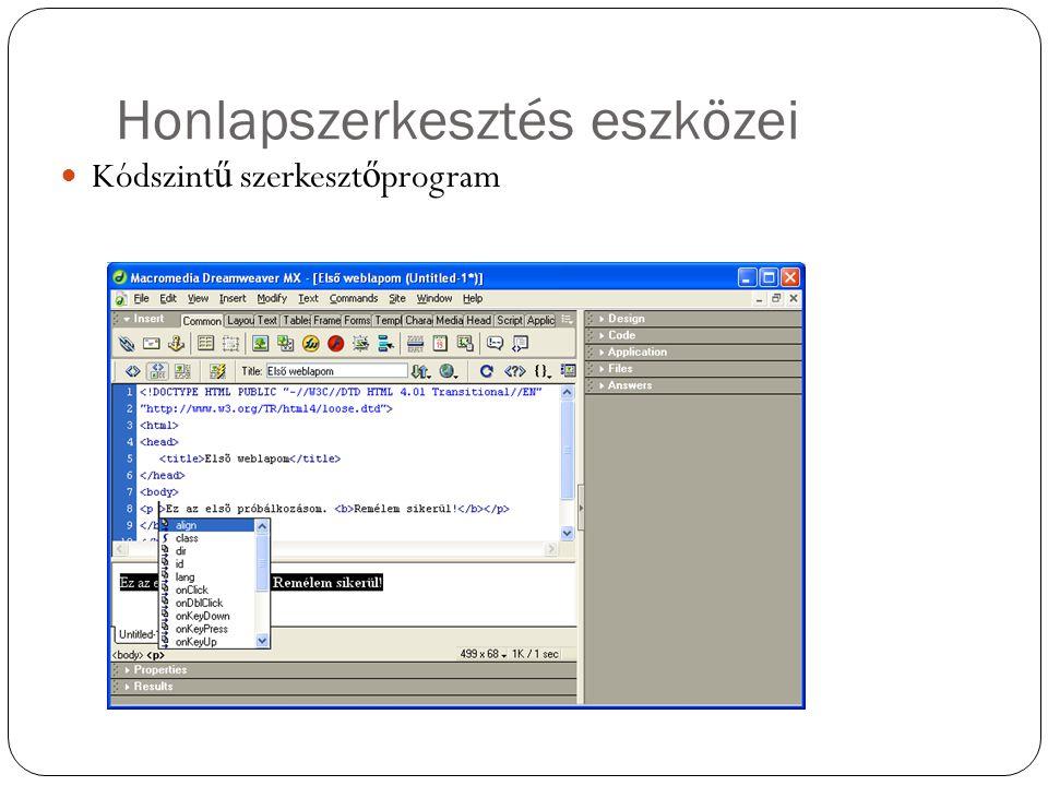 Honlapszerkesztés eszközei Kódszint ű szerkeszt ő program