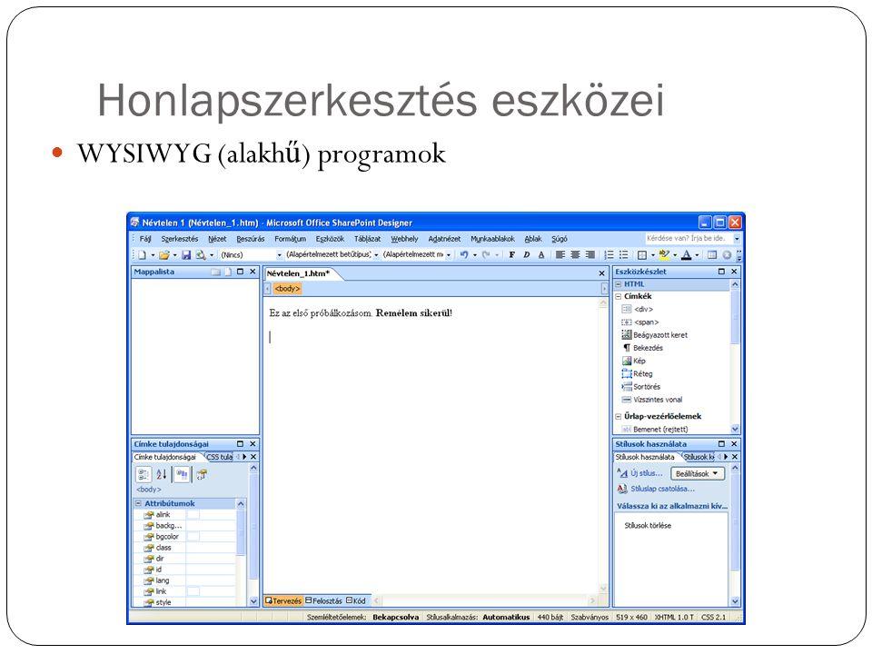 Honlapszerkesztés eszközei WYSIWYG (alakh ű ) programok