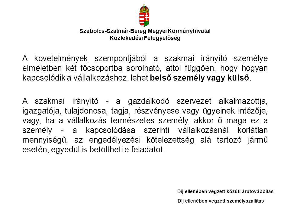 Szabolcs-Szatmár-Bereg Megyei Kormányhivatal Közlekedési Felügyelőség A követelmények szempontjából a szakmai irányító személye elméletben két főcsopo