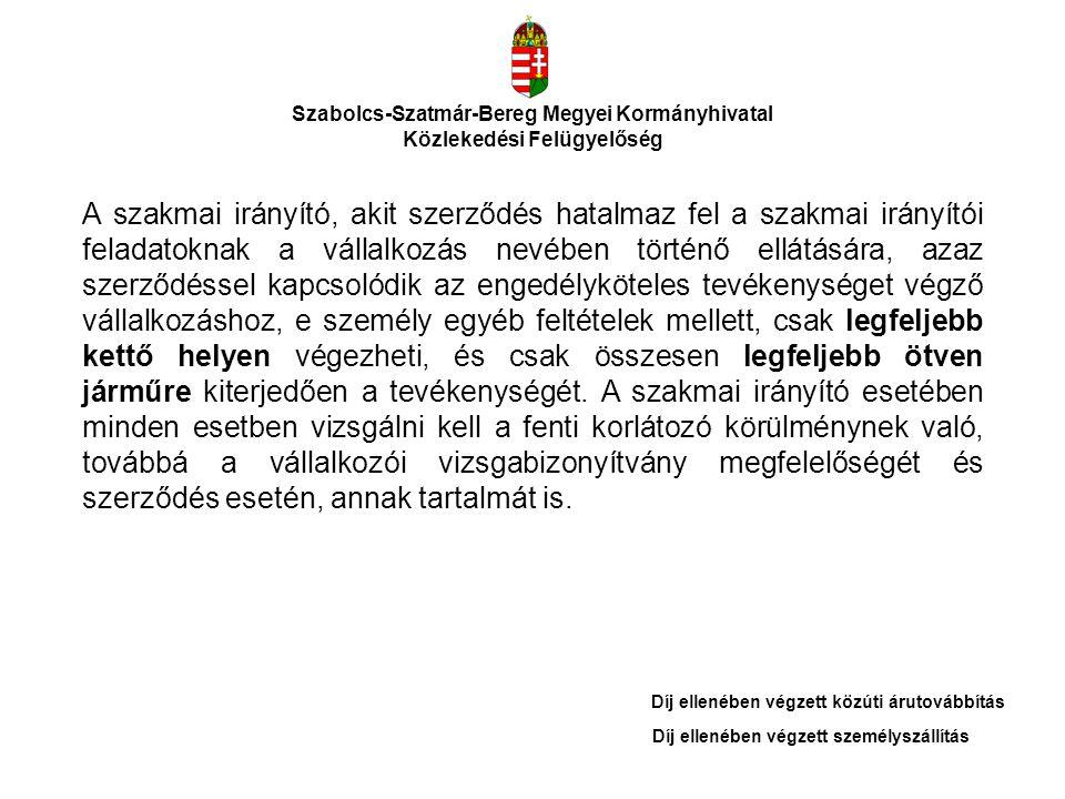 Szabolcs-Szatmár-Bereg Megyei Kormányhivatal Közlekedési Felügyelőség A szakmai irányító, akit szerződés hatalmaz fel a szakmai irányítói feladatoknak