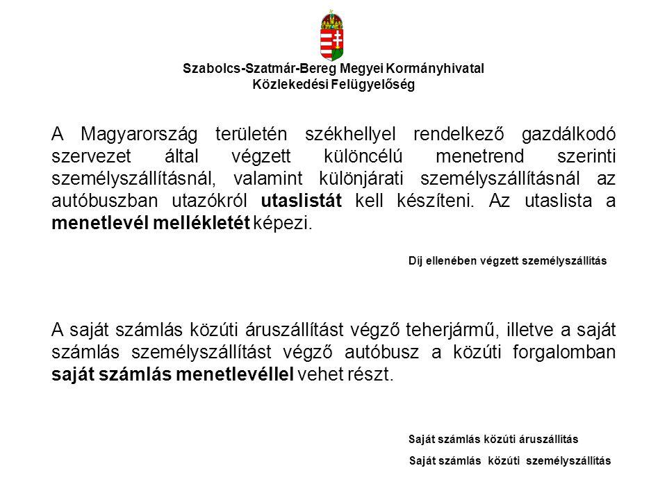 Szabolcs-Szatmár-Bereg Megyei Kormányhivatal Közlekedési Felügyelőség A Magyarország területén székhellyel rendelkező gazdálkodó szervezet által végze