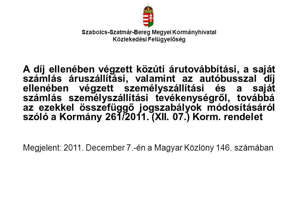 Szabolcs-Szatmár-Bereg Megyei Kormányhivatal Közlekedési Felügyelőség A díj ellenében végzett közúti árutovábbítási, a saját számlás áruszállítási, va