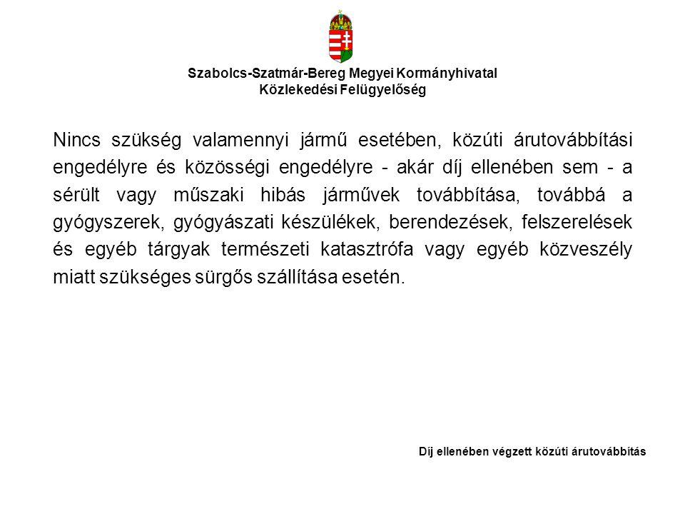 Szabolcs-Szatmár-Bereg Megyei Kormányhivatal Közlekedési Felügyelőség Nincs szükség valamennyi jármű esetében, közúti árutovábbítási engedélyre és köz