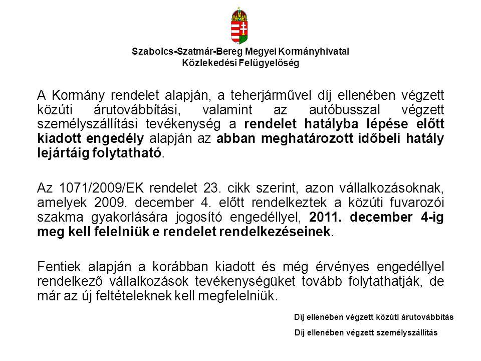 Szabolcs-Szatmár-Bereg Megyei Kormányhivatal Közlekedési Felügyelőség A Kormány rendelet alapján, a teherjárművel díj ellenében végzett közúti árutová