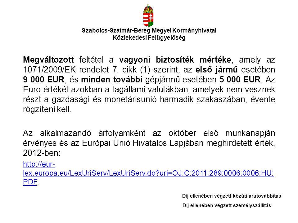 Szabolcs-Szatmár-Bereg Megyei Kormányhivatal Közlekedési Felügyelőség Megváltozott feltétel a vagyoni biztosíték mértéke, amely az 1071/2009/EK rendel