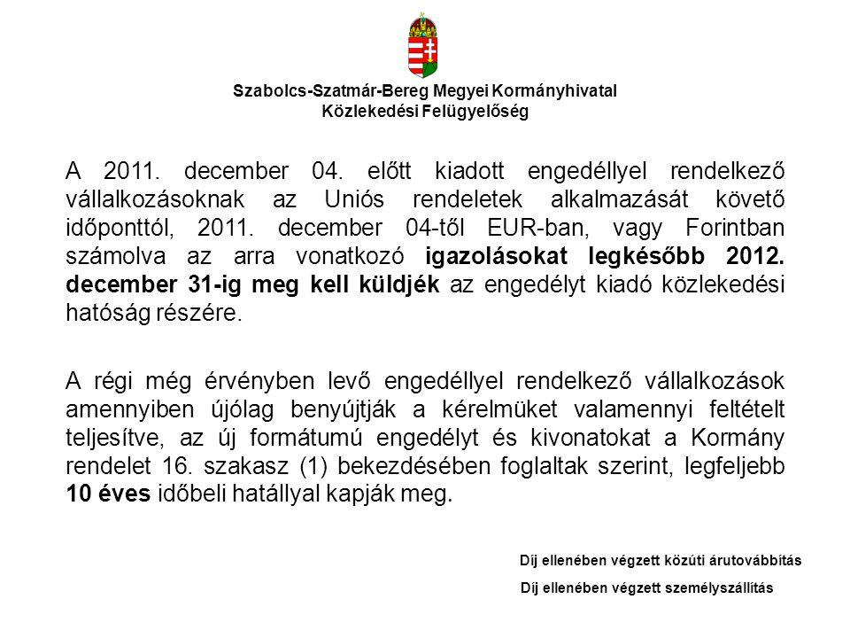Szabolcs-Szatmár-Bereg Megyei Kormányhivatal Közlekedési Felügyelőség A 2011. december 04. előtt kiadott engedéllyel rendelkező vállalkozásoknak az Un
