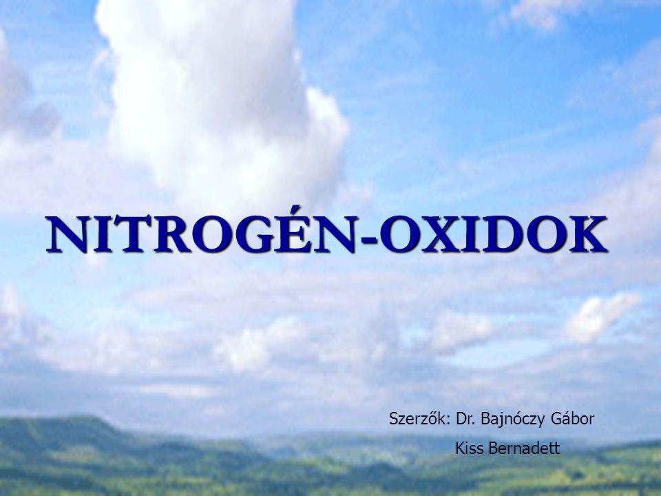 Nitrogén oxidok Atmoszférában: NO, NO 2, NO 3, N 2 O, N 2 O 3, N 2 O 4, N 2 O 5 Folyamatosan : csak NO, NO 2, N 2 O A többi képződés után rövid idő alatt elbomlik: a három oxid valamelyikére vízgőz molekulával lép reakcióba NOszíntelenszagtalantoxikusnem gyúlékony NO 2 vöröses barnaorrfacsaró szagú erősen toxikusnem gyúlékony N2ON2Oszíntelenédeskés illatúnem toxikusnem gyúlékony